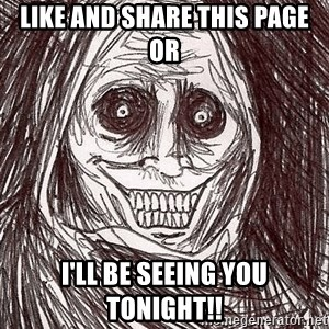 Horrifying Ghost - LIKE and SHARE this page or I'll be seeing you TONIGHT!!