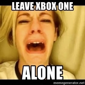 leave britney - leave xbox one  alone