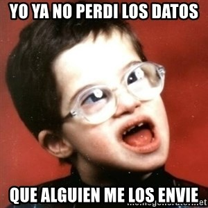retarded kid with glasses - YO YA NO PERDI LOS DATOS QUE ALGUIEN ME LOS ENVIE