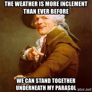 Joseph Ducreux - The weather is more inclement than ever before we can stand together underneath my parasol