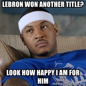 Carmelo Anthony surprised - lebron won another title? look how happy I am for him
