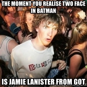 Sudden clarity clarence - THE MOMENT YOU REALISE TWO FACE IN BATMAN IS JAMIE LANISTER FROM GOT