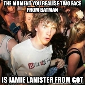 Sudden clarity clarence - THE MOMENT YOU REALISE TWO FACE FROM BATMAN IS JAMIE LANISTER FROM GOT
