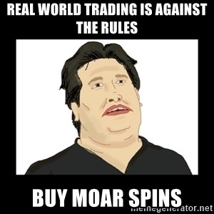 Mod Mark - real world trading is against the rules buy moar spins
