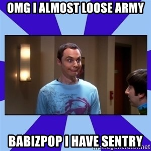 Sheldon Cooper bazinga - OMG I ALMOST LOOSE ARMY BABIZPOP I HAVE SENTRY