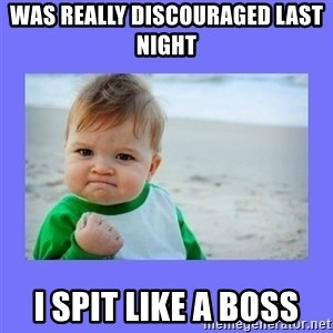 Baby fist - was really discouraged last night i spit like a boss