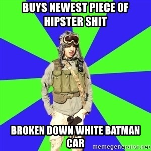 Wannabe Army Kid - Buys Newest Piece of Hipster Shit Broken Down White Batman Car