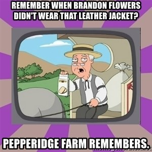 Pepperidge Farm Remembers FG - Remember when Brandon Flowers didn't wear that leather jacket? Pepperidge Farm remembers.