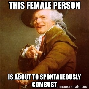 Joseph Ducreux - This female person is about to spontaneously combust