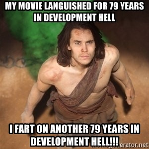 John Farter - My movie languished for 79 years in development hell I FART ON ANOTHER 79 YEARS IN DEVELOPMENT HELL!!!