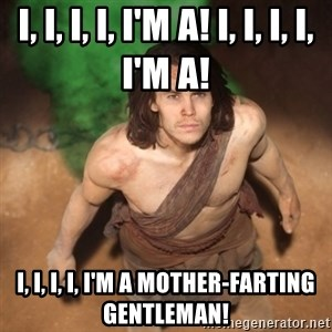 John Farter - I, I, I, I, I'm a! I, I, I, I, I'm a! I, I, I, I, I'm a mother-farting gentleman!