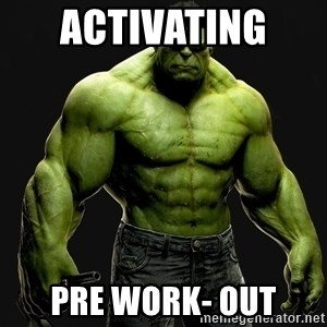 incrediblehulk - Activating  Pre work- out