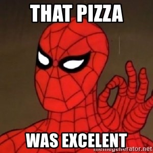 Spiderman Approves - That pizza Was excelent