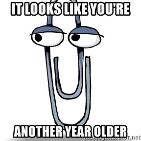 Clippy - it looks like you're another year older