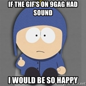 South Park Craig - If the GIF's on 9GAG had sound I would be so happy