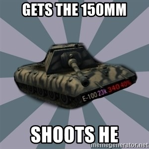 TERRIBLE E-100 DRIVER - Gets the 150mm Shoots HE