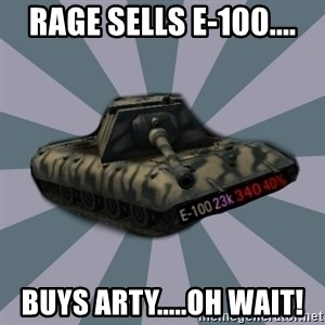 TERRIBLE E-100 DRIVER - Rage sells E-100.... buys arty.....oh wait!