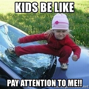 Angry Karate Girl - KIDS BE LIKE PAY ATTENTION TO ME!!