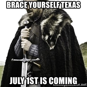 Brace Yourselves.  John is turning 21. - Brace Yourself Texas July 1st is coming