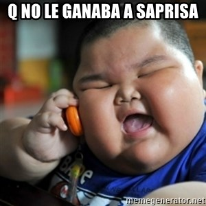 fat chinese kid - Q NO LE GANABA A SAPRISA