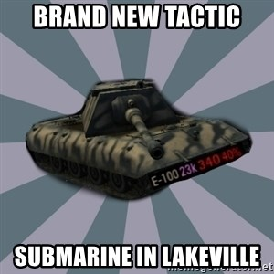 TERRIBLE E-100 DRIVER - BRAND NEW TACTIC SUBMARINE IN LAKEVILLE