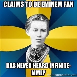 Typical Female Philologist - CLAIMS TO BE EMINEM FAN HAS NEVER HEARD INFINITE-MMLP