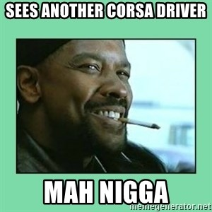 Training Day - Sees Another Corsa Driver Mah Nigga