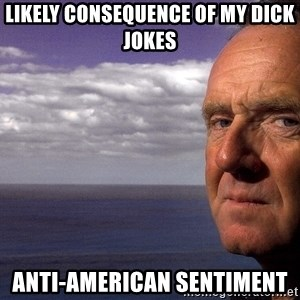 Colin McGinn - likely consequence of my dick jokes anti-american sentiment