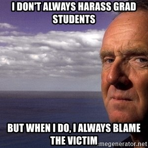 Colin McGinn - I don't always harass grad students but when I do, I always blame the victim