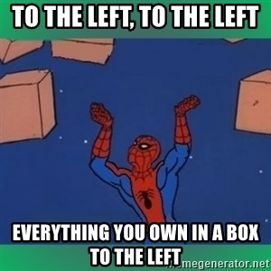 60's spiderman - To the left, to the left everything you own in a box to the left
