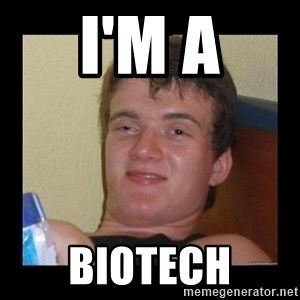Weed Guy Walter - I'm a Biotech