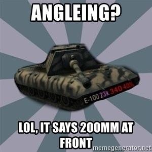 TERRIBLE E-100 DRIVER - Angleing? Lol, it says 200mm at front