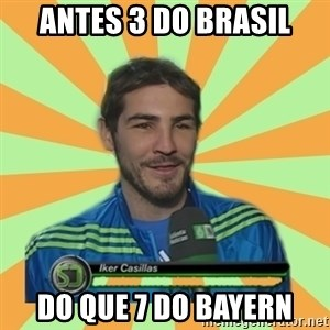 Iker Casillas - ANTES 3 DO BRASIL DO QUE 7 DO BAYERN