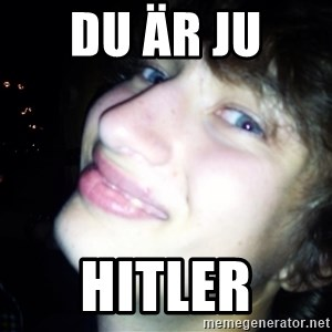 Quotable Filip - du är ju  hitler