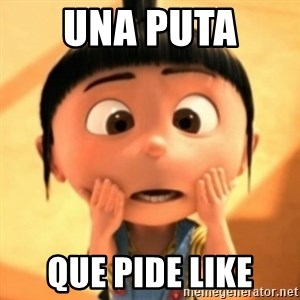 Despicable Meme - una puta  que pide like
