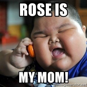 fat chinese kid - ROSE IS  MY MOM!