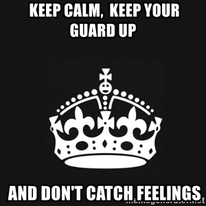 Black Keep Calm Crown -  KEEP CALM,  KEEP YOUR  GUARD UP  AND DON'T CATCH FEELINGS