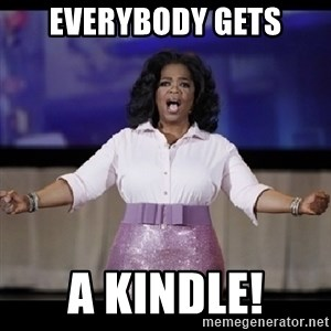 free giveaway oprah - EVERYBODY GETS A KINDLE!