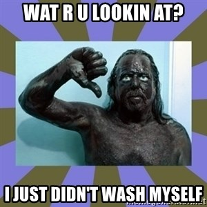 WANNABE BLACK MAN - WAT R U LOOKIN AT? I JUST DIDN'T WASH MYSELF