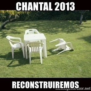 we will rebuild  - Chantal 2013 Reconstruiremos