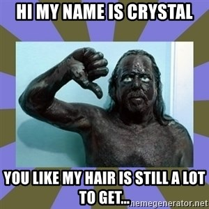 WANNABE BLACK MAN - HI MY NAME IS CRYSTAL YOU LIKE MY HAIR IS STILL A LOT TO GET…