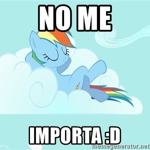Rainbow Dash Cloud - No Me IMPORTA :D