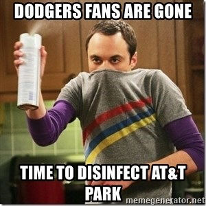 Sheldon Cooper germophobe - dodgers fans are gone time to disinfect AT&T Park