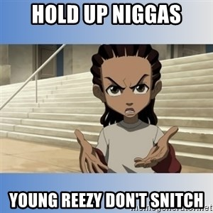 RILEY FREEMAN - hold up niggas young reezy don't snitch