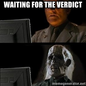 Waiting For - Waiting for the verdict