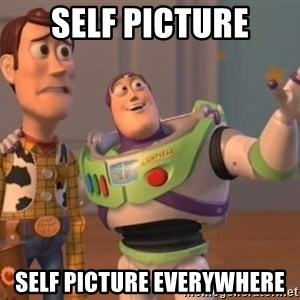 buzz light - SELF PICTURE SELF PICTURE EVERYWHERE
