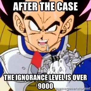 Vegeta - After the case the ignorance level is over 9000