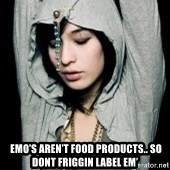 EMO IDIOT LAURA MATSUE -   Emo's aren't food products.. So DONT friggin label em'