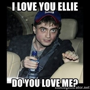 Daniel Radcliffe Ablaze - I love you ellie Do you love me?