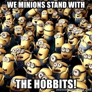 minionsatedc - We Minions Stand With The Hobbits!